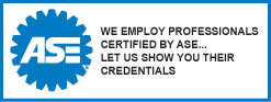 We employ professionals certified by ASE... Let us show you their credentials.