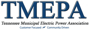 TMEPA Tennessee Municipal Electric Power Association, Customer Focused and Community Driven